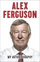 ALEX FERGUSON My Autobiography (English): Book