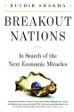 Breakout Nations: In search of the Next Economic Miracles (English): Book