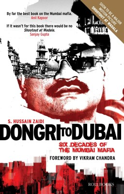 Buy Dongri To Dubai: Six Decades of The Mumbai Mafia (English): Book