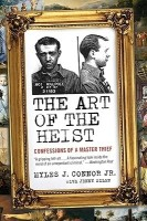 The Art of the Heist : Confessions of a Master Thief: Book