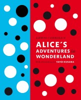 Lewis Carroll's Alice's Adventures in Wonderland: With Artwork by Yayoi Kusama: Book