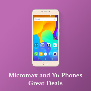 Offers on Micromax and Yu Phones