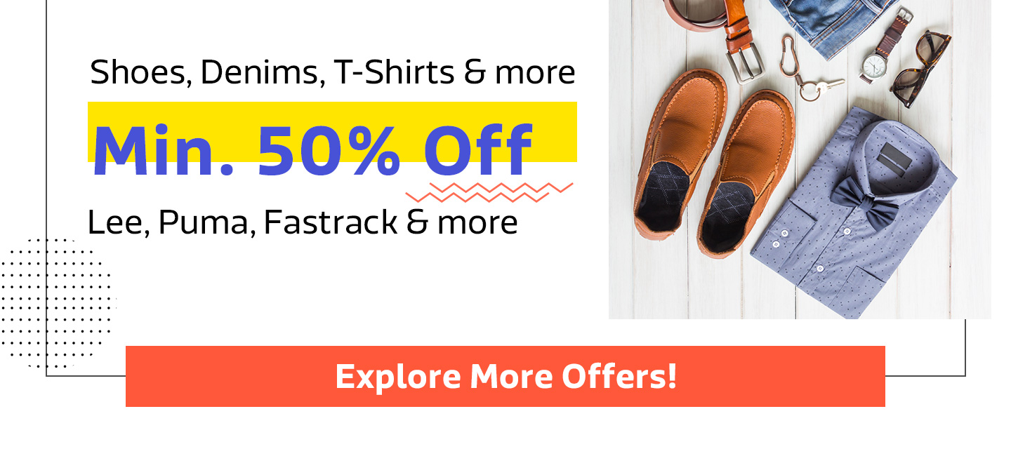 Shoes, Denims, T-Shirts and more at Min.50% Off