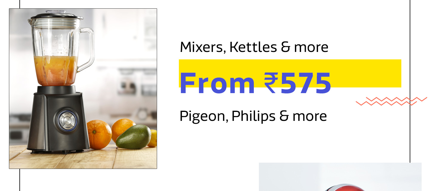 Mixers, Kettles & More from Rs.575