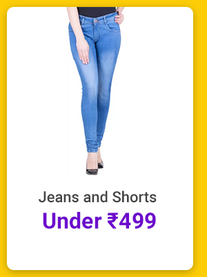 Jeans and Shorts under Rs.499