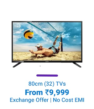 80cm (32) LED TVs - From Rs.9,999