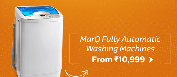 MarQ Fully Automatic Washing Machines starting from 10,999/-