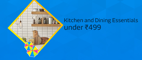 Kitchen and Dining Essentials under Rs.499