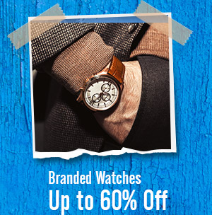 Branded Watches up to 60% Off