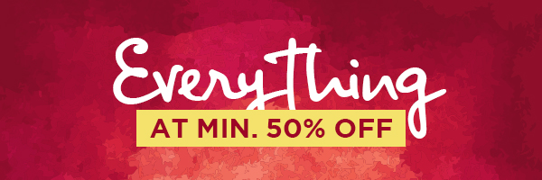 Everything at Min.50% Off