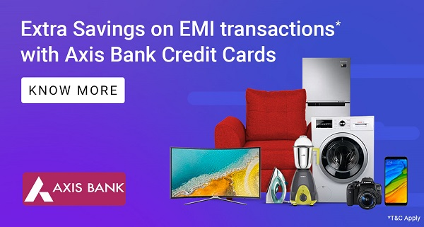 Extra Savings with EMI transactions onAxisBank Credit Cards
