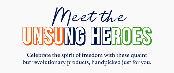 Celebrate the spirit of Freedom with these unsung heroes