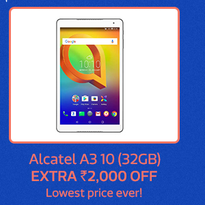 Alcatel A3 10 at extra Rs.2000 off