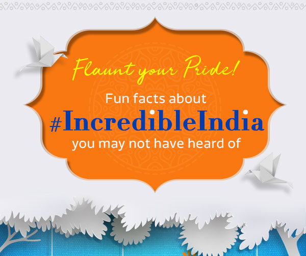 Fun Facts about Incredible India!