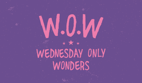 It's time to WOW you with Wednesday only Offers