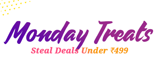 Tuesday Treats - Under Rs.499