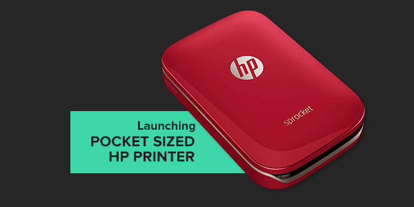 Launching Pocket Sized HP Printer