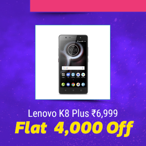 Lenovo K8 Plus at just ₹6,999 | Flat Rs. 4,000 Off