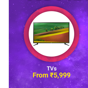 TVs from Rs.5999