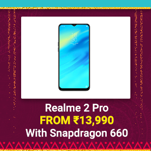 Realme 2 Pro from Rs. 13,990 | Snapdragon 660