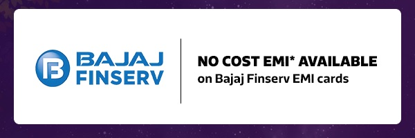 Avail No Cost EMI* from Bajaj Finserv Ltd.