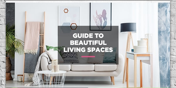 Guide to beautiful living spaces