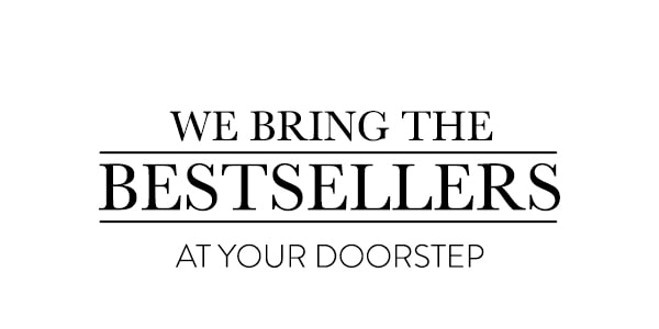 We Bring The Bestsellers At Your Doorstep